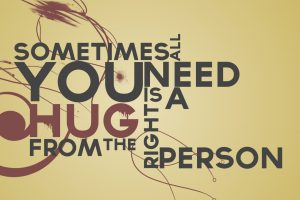 Text Quotes Typography Phrase Sentence Sayings Person Hugs Citation