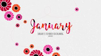 January Month For Dreaming